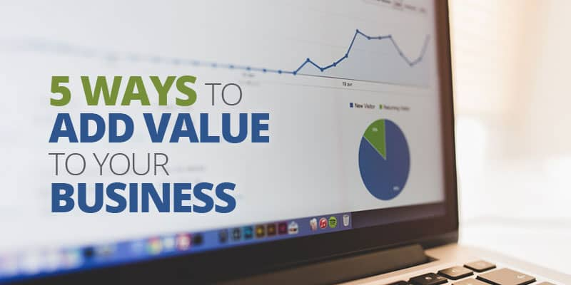 5 Easy Ways To Add Value To Your Business image
