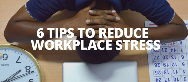 6 Management Tips To Reduce Workplace Stress image